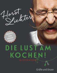 Die Lust am Kochen (Mängelexemplar) - Lichter, Horst