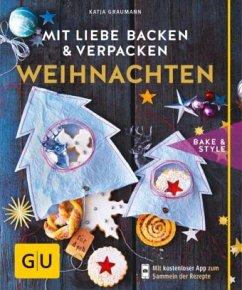 Mit Liebe backen & verpacken - Weihnachten (Mängelexemplar) - Graumann, Katja