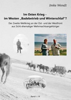 Im Osten Krieg - im Westen