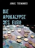 Die Apokalypse des Euro (eBook, ePUB)