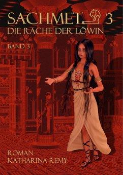 Sachmet Die Rache der Löwin (eBook, ePUB) - Remy, Katharina