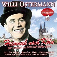 Heimweh Nach Köln-50 Unvergessene Lieder - Ostermann,Willi