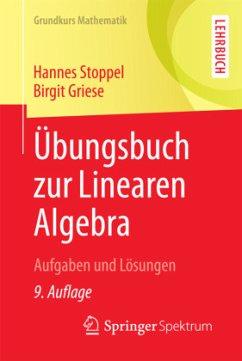 Übungsbuch zur Linearen Algebra - Stoppel, Hannes;Griese, Birgit