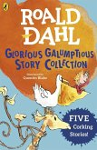 Roald Dahl's Glorious Galumptious Story Collection (eBook, ePUB)