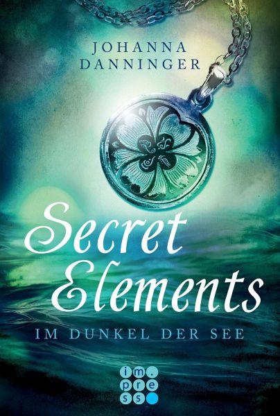 Im Dunkel der See / Secret Elements Bd.1 - Danninger, Johanna