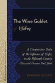 The Wine Goblet of Hafez