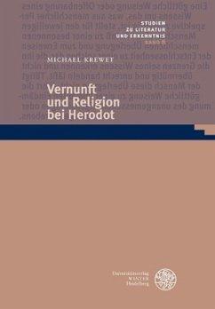 Vernunft und Religion bei Herodot - Krewet, Michael