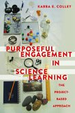 Purposeful Engagement in Science Learning