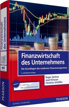 Finanzwirtschaft des Unternehmens - Zantow, Roger; Dinauer, Josef; Schäffler, Christian
