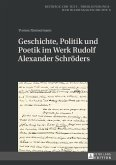 Geschichte, Politik und Poetik im Werk Rudolf Alexander Schröders