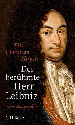 Der berühmte Herr Leibniz (eBook, ePUB) - Hirsch, Eike Christian