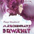 Märchenhaft erwählt / Märchenhaft Bd.1 (MP3-Download)