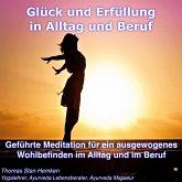 Glück und Erfüllung in Alltag und Beruf (MP3-Download)