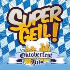 Supergeil!-Oktoberfest Hits
