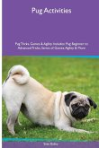 Pug Activities Pug Tricks, Games & Agility. Includes