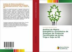 Análise da Matriz Energética e Econômica de Sistemas de Produção Tecnificados de Arroz, Trigo e Soja no RS