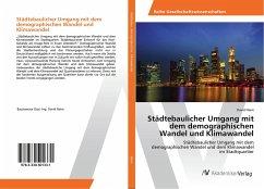Städtebaulicher Umgang mit dem demographischen Wandel und Klimawandel