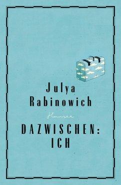 Dazwischen: Ich (eBook, ePUB) - Rabinowich, Julya