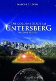 Die Goldene Stadt im Untersberg Bd.1