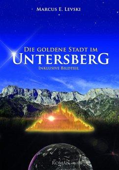 Die Goldene Stadt im Untersberg / Die Goldene S...