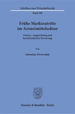 Frühe Marktzutritte im Arzneimittelsektor - Dworschak, Sebastian