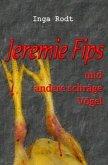 Jeremie Fips und andere schräge Vögel