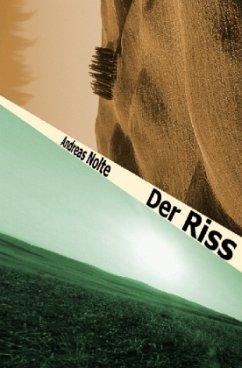 Der Riss - Nolte, Andreas