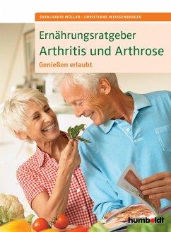 Ernährungsratgeber Arthritis und Arthrose (eBook, ePUB) - Weißenberger, Christiane; Müller, Sven-David