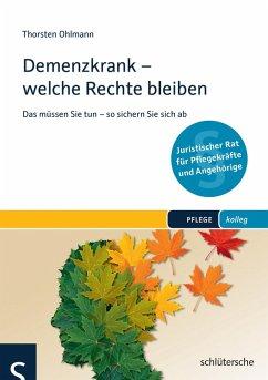 Demenzkrank - welche Rechte bleiben (eBook, ePUB) - Ohlmann, Thorsten