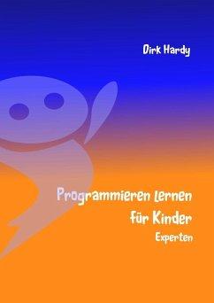 Programmieren lernen für Kinder - Experten (eBook, ePUB)