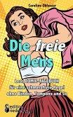 Die freie Mens - Leas COMIC-TAGEBUCH für eine schmerzfreie Regel ohne Binden, Tampons und Co (eBook, ePUB)
