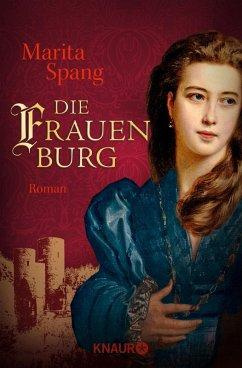 Die Frauenburg (eBook, ePUB) - Spang, Marita