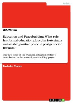 Education and Peacebuilding. What role has formal education played in fostering a sustainable, positive peace in post-genocide Rwanda?