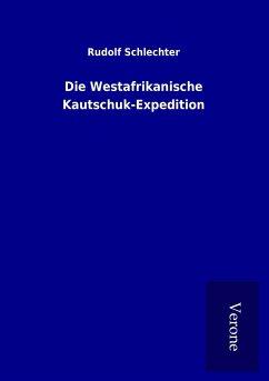 Die Westafrikanische Kautschuk-Expedition