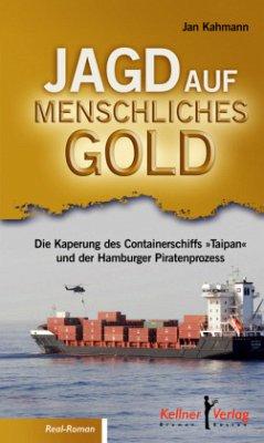 Jagd auf menschliches Gold - Kahmann, Jan