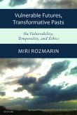Vulnerable Futures, Transformative Pasts