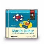 Martin Luther mit dem Friedenskreuz erzählt, 1 Audio-CD