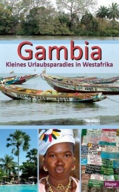 Gambia - Kleines Urlaubsparadies in Westafrika - Hupe, Ilona; Vachal, Manfred