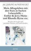 Mein Alltagsleben mit den Stars in Sachen Lebenshilfe - Esther & Jerry Hicks und Rhonda Byrne etc.