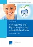Homöopathie und Phytotherapie in der zahnärztlichen Praxis (eBook, ePUB)
