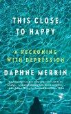 This Close to Happy (eBook, ePUB)