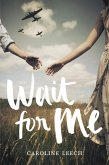 Wait for Me (eBook, ePUB)