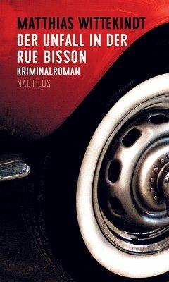 Der Unfall in der Rue Bisson / Kommissar Colbert Bd.4 (eBook, ePUB) - Wittekindt, Matthias