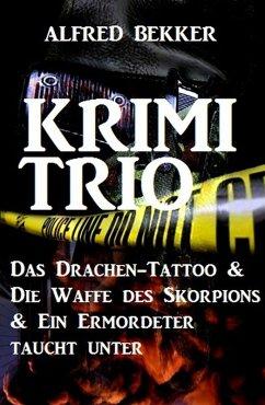 Krimi-Trio: Das Drachen-Tattoo & Die Waffe des ...
