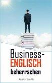 Business-Englisch beherrschen. (eBook, ePUB)