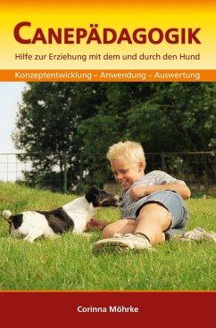 Canepädagogik (eBook, ePUB) - Möhrke, Corinna