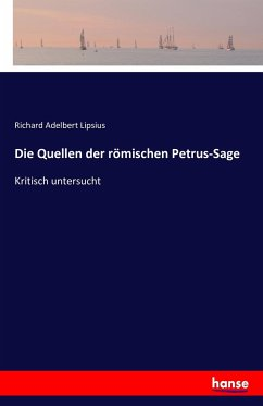 Die Quellen der römischen Petrus-Sage