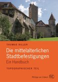 Die mittelalterlichen Stadtbefestigungen im deutschsprachigen Raum (eBook, PDF)