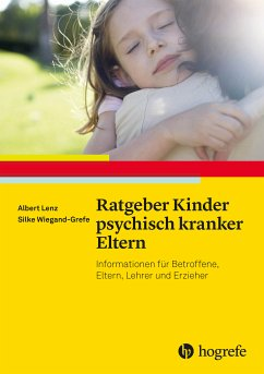 Ratgeber Kinder psychisch kranker Eltern (eBook, ePUB) - Lenz, Albert; Wiegand-Grefe, Silke