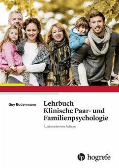 Lehrbuch Klinische Paar- und Familienpsychologie (eBook, PDF) - Bodenmann, Guy